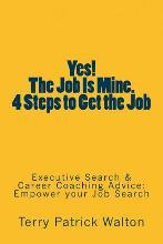Yes! the Job Is Mine. 4 Steps to Get the Job