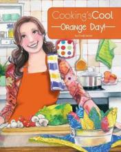 Cooking's Cool Orange Day!