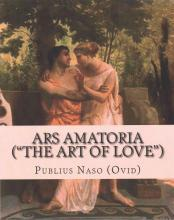 Ars Amatoria (the Art of Love)