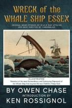 Wreck of the Whale Ship Essex - Illustrated - Narrative of the Most Extraordinar