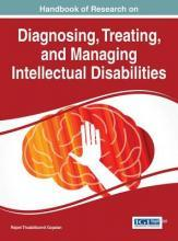 Handbook of Research on Diagnosing, Treating, and Managing Intellectual Disabilities