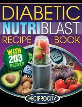 The Diabetic Nutriblast Recipe Book