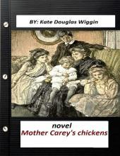 Mother Carey's Chickens Novel by Kate Douglas Wiggin