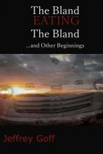 The Bland Eating the Bland and Other Beginnings