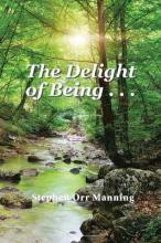 The Delight of Being . . .