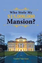 Who Stole My $15,000,000 Mansion?