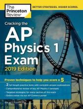 Cracking the AP Physics 1 Exam: 2019 Edition