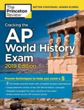 Cracking the AP World History Exam: 2019 Edition