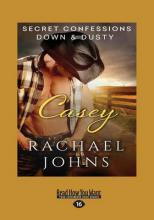 Secret Confessions: Down & Dusty Casey