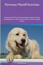 Pyrenean Mastiff Activities Pyrenean Mastiff Tricks, Games & Agility. Includes