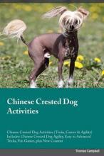 Chinese Crested Dog Activities Chinese Crested Dog Activities (Tricks, Games & Agility) Includes