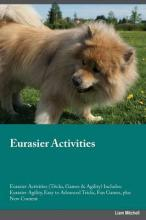 Eurasier Activities Eurasier Activities (Tricks, Games & Agility) Includes