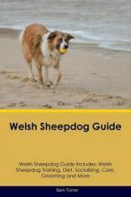 Welsh Sheepdog Guide Welsh Sheepdog Guide Includes