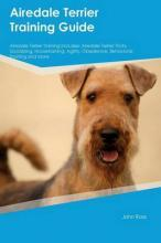 Airedale Terrier Training Guide Airedale Terrier Training Includes