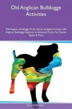 Old Anglican Bulldogge Activities Old Anglican Bulldogge Tricks, Games & Agility Includes