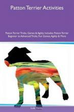 Patton Terrier Activities Patton Terrier Tricks, Games & Agility Includes