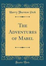 The Adventures of Mabel (Classic Reprint)