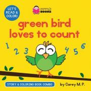 Green Bird Loves to Count (Story and Coloring Book Combo)