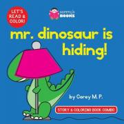 Mr. Dinosaur Is Hiding (Story and Coloring Book Combo)