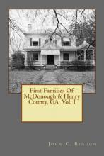 First Families of McDonough & Henry County, Ga Vol. I