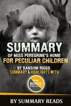 Summary of Miss Peregrine's Home for Peculiar Children by Ransom Riggs