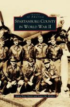 Spartanburg County in World War II (Collectors Ed/ /Eng-Fr-Sp-Sub)