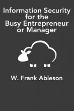 Information Security for the Busy Entrepreneur or Manager