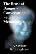 The Beast of Bangor - Conversation with a Mennonite