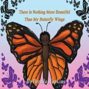 There Is Nothing More Beautiful Than My Butterfly Wings