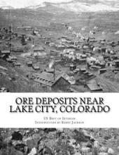 Ore Deposits Near Lake City, Colorado
