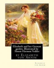Elizabeth and Her German Garden. Illustrated by Simon Harmon Vedder