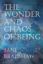 The Wonder and Chaos of Being