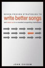 Seven Proven Strategies to Write Better Songs Now