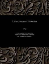 A New Theory of Galvanism