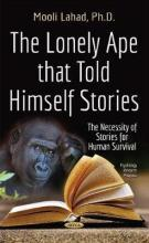 Lonely Ape That Told Himself Stories
