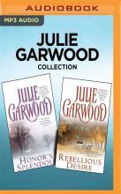 Julie Garwood Collection - Honor's Splendour & Rebellious Desire