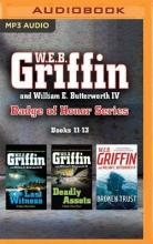 W.E.B. Griffin and William E. Butterworth IV Badge of Honor Series: Books 11-13