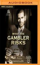 What the Gambler Risks