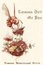 Coming Out My Box