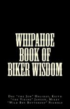 Whipahoe Book of Biker Wisdom