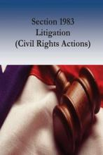 Section 1983 Litigation (Civil Rights Actions)