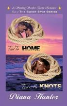 Tied to Home Tied in Knots
