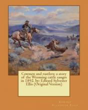 Cowmen and Rustlers; A Story of the Wyoming Cattle Ranges in 1892. by