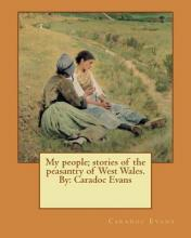 My People; Stories of the Peasantry of West Wales. by