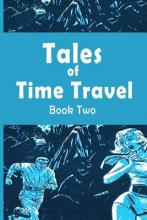 Tales of Time Travel - Book Two