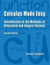 Calculus Made Easy - Second Edition