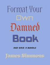 Format Your Own Damned Book
