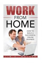 Work from Home - How to Build a Successful Online Business
