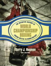 The Definitive History of World Championship Boxing