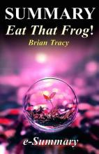 Summary - Eat That Frog!
